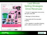 last minute selling strategies drive revenues