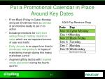 put a promotional calendar in place around key dates