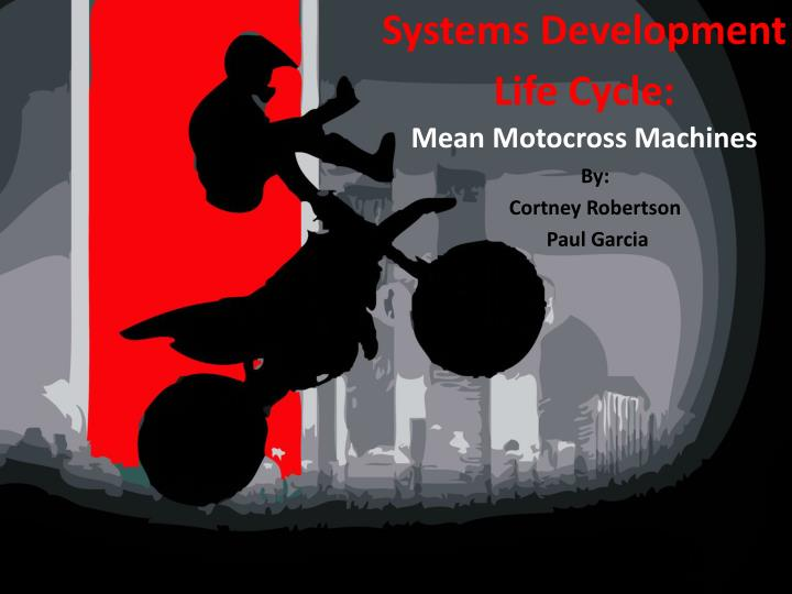 systems development life cycle mean motocross machines n.