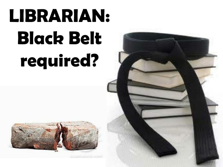 librarian black belt required n.
