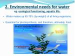 2 environmental needs for water eg ecological functioning aquatic life