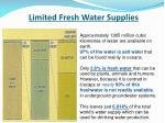 limited fresh water supplies