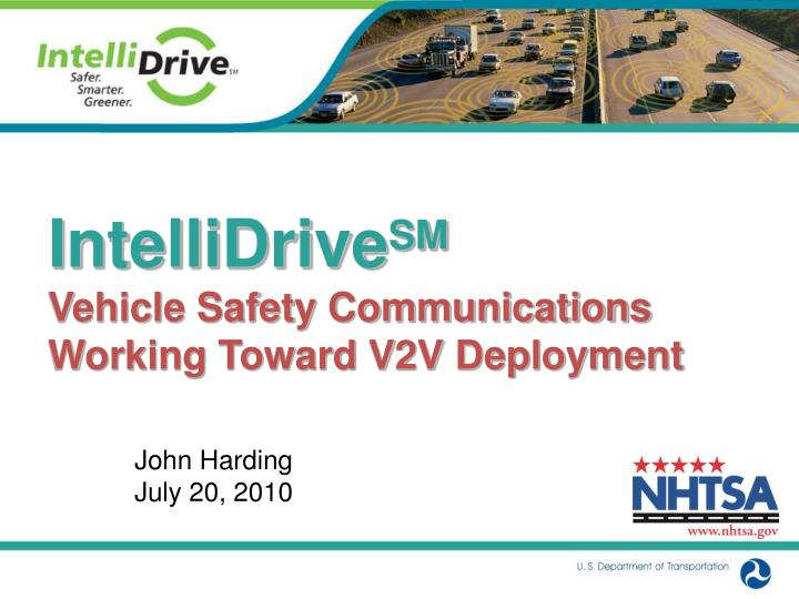 intellidrive sm vehicle safety communications working toward v2v deployment n.