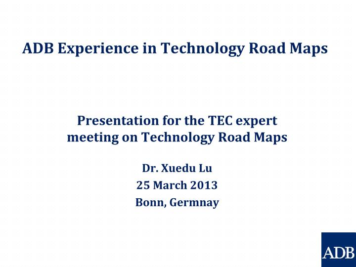 adb experience in technology road maps n.