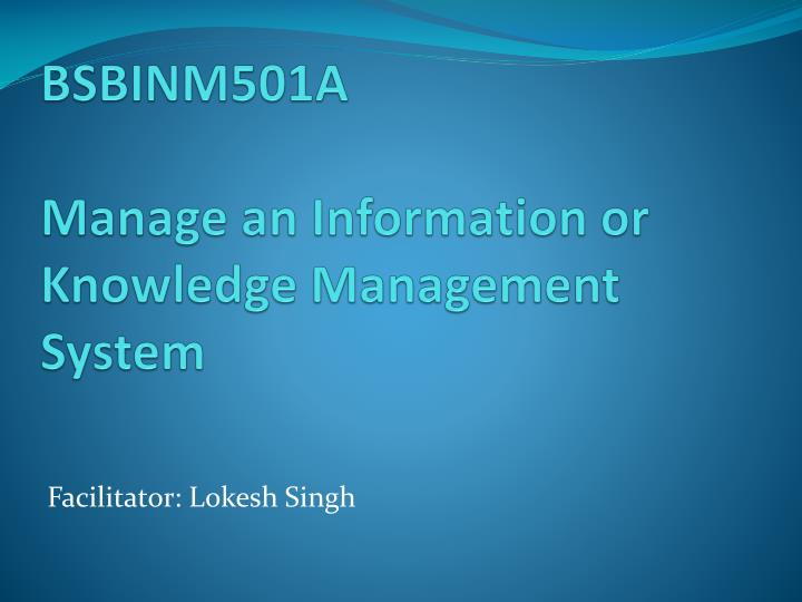 bsbinm501a manage an information or knowledge management system n.