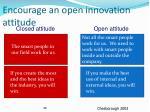 encourage an open innovation attitude