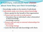 in summary individuals have choices about how they use their knowledge