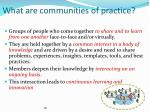 what are communities of practice