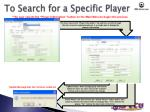 to search for a specific player
