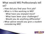 what would mis professionals tell us
