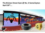 the brixton street gym @ no 6 somerleyton april 26 th
