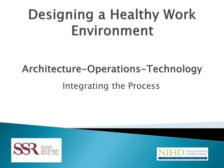 designing a healthy work environment architecture operations technology n.