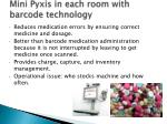 mini pyxis in each room with barcode technology