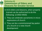 distinctive 3 commission of elders and deacons for greater service