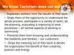 we know taylorism does not work