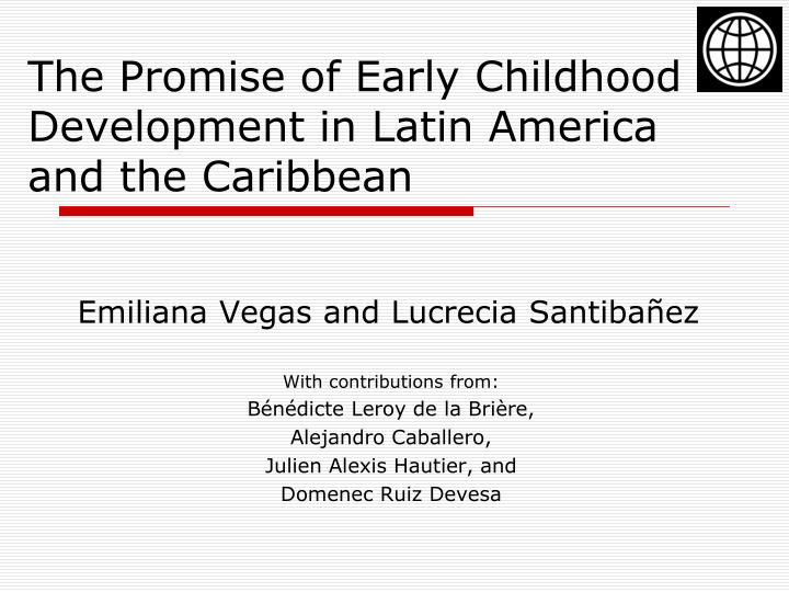 the promise of early childhood development in latin america and the caribbean n.