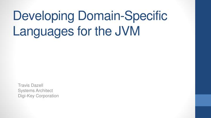 developing domain specific languages for the jvm n.