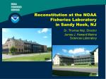 reconstitution at the noaa fisheries laboratory in sandy hook nj