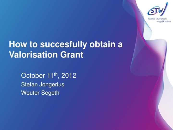 how to succesfully obtain a valorisation grant n.