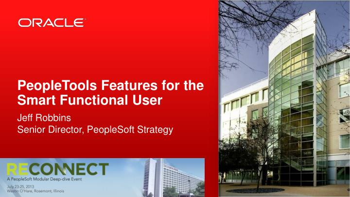peopletools features for the smart functional user n.