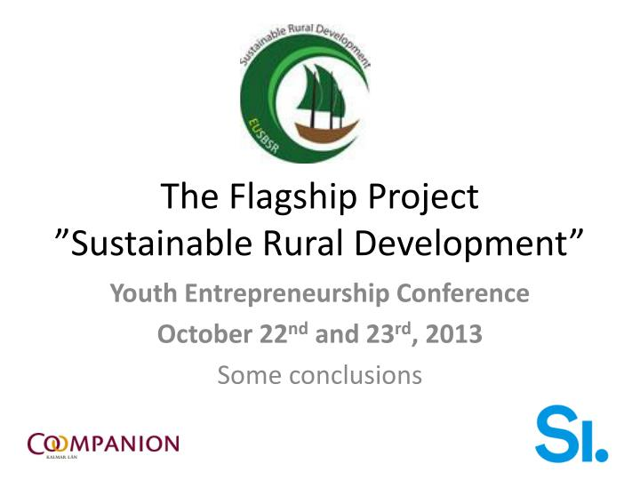 The flagship project sustainable rural development