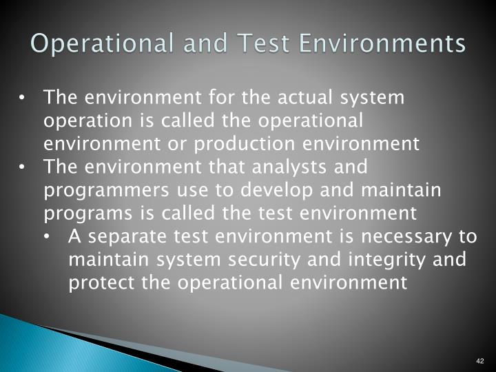Operational and Test Environments