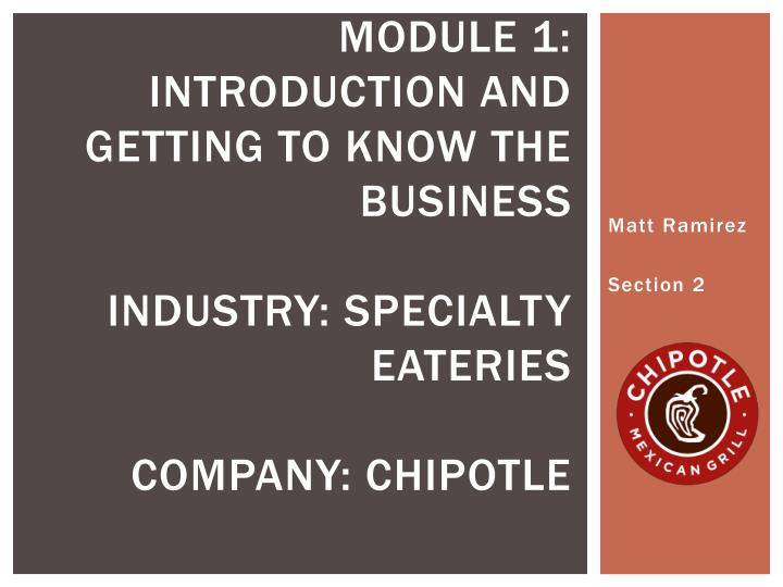 module 1 introduction and getting to know the business industry specialty eateries company chipotle n.