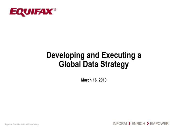 developing and executing a global data strategy march 16 2010 n.
