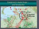 gazprom s main hope and headache