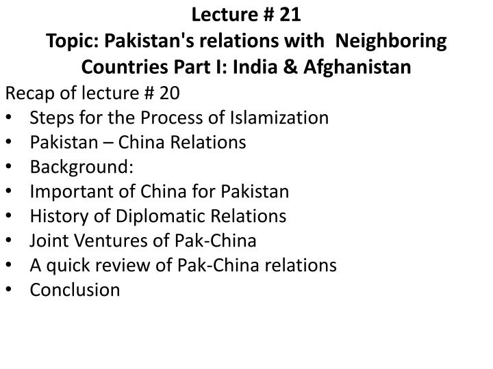 lecture 21 topic pakistan s relations with neighboring countries part i india afghanistan n.
