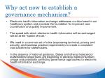 why act now to establish a governance mechanism