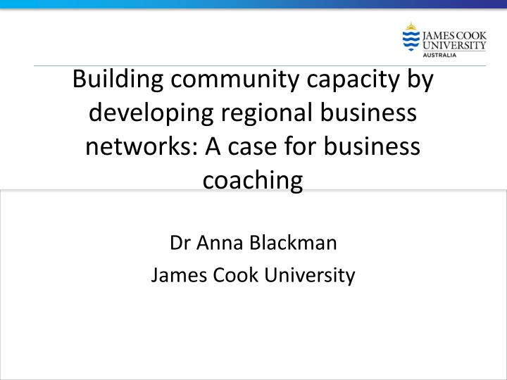 building community capacity by developing regional business networks a case for business coaching n.
