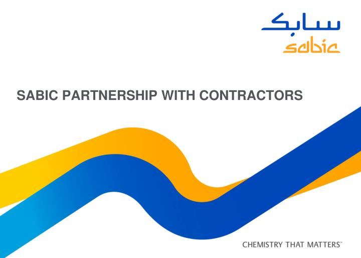 PPT - SABIC partnership WITH CONTRACTORS PowerPoint