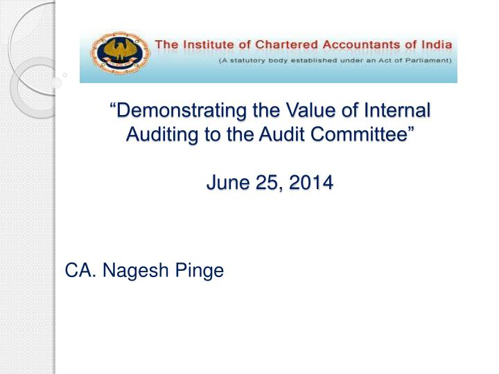 demonstrating the value of internal auditing to the audit committee june 25 2014 n.