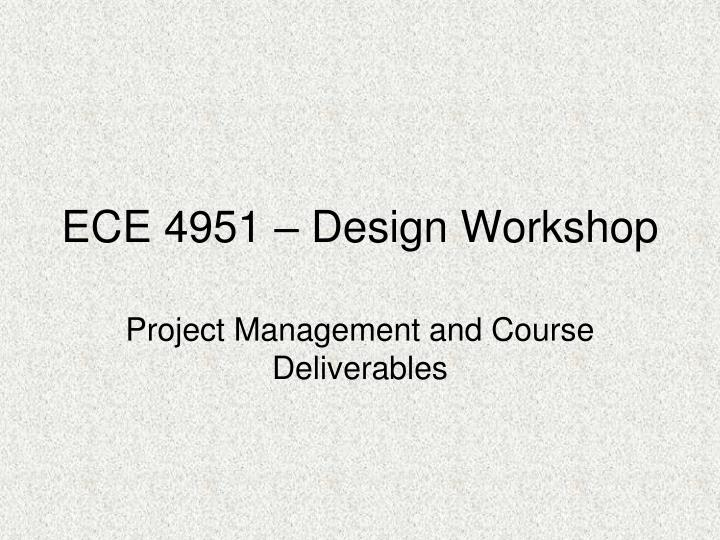 ece 4951 design workshop n.