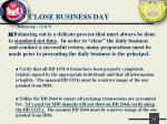 close business day