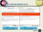 close business day5