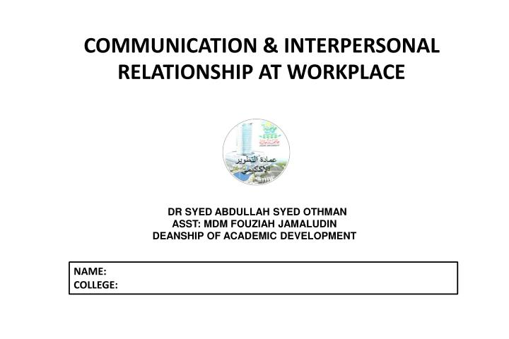 communication interpersonal relationship at workplace n.