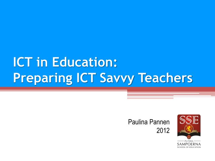 ict in education preparing ict savvy teachers n.