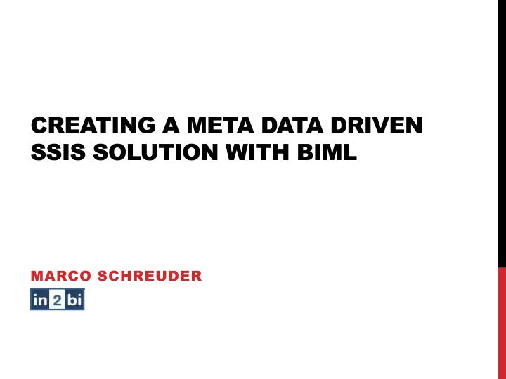 creating a meta data driven ssis solution with biml n.