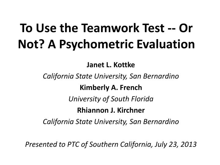 to use the teamwork test or not a psychometric evaluation n.