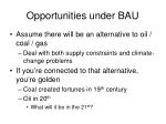 opportunities under bau