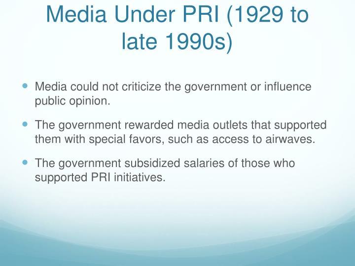 Media Under PRI (1929 to late 1990s)