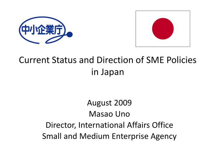 current status and direction of sme policies in japan n.
