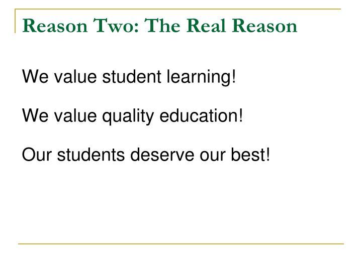 Reason Two: The Real Reason