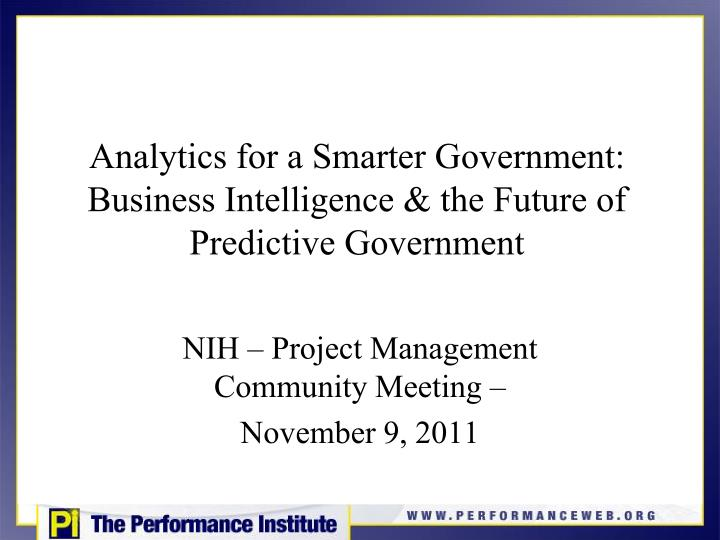 analytics for a smarter government business intelligence the future of predictive government n.
