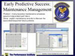 early predictive success maintenance management