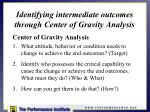 identifying intermediate outcomes through center of gravity analysis