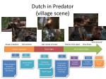 dutch in predator village scene