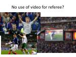 no use of video for referee